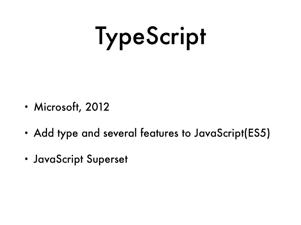 TypeScript • Microsoft, 2012 • Add type and sev...