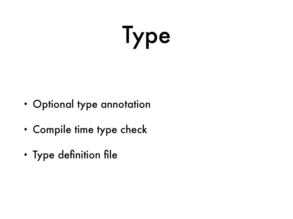 Type • Optional type annotation • Compile time ...