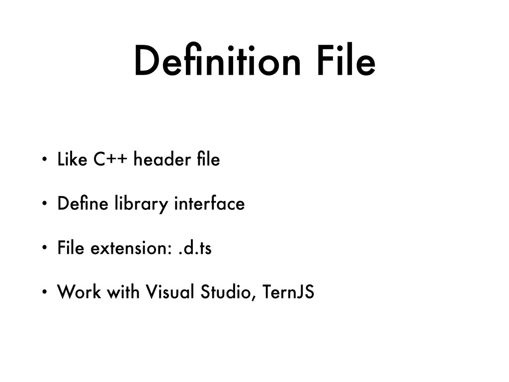Definition File • Like C++ header file • Define li...