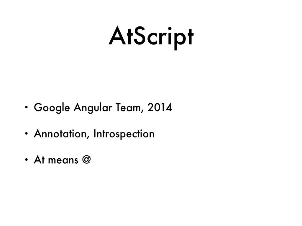 AtScript • Google Angular Team, 2014 • Annotati...
