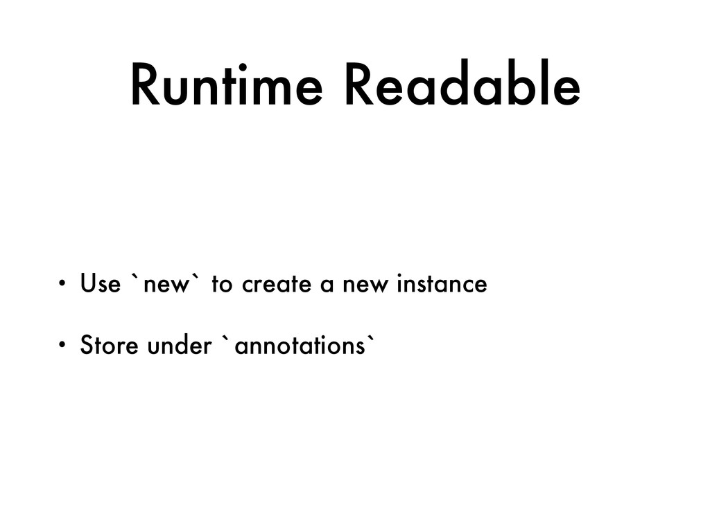 Runtime Readable • Use `new` to create a new in...