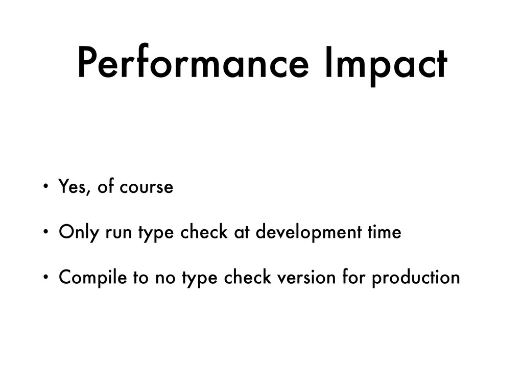 Performance Impact • Yes, of course • Only run ...