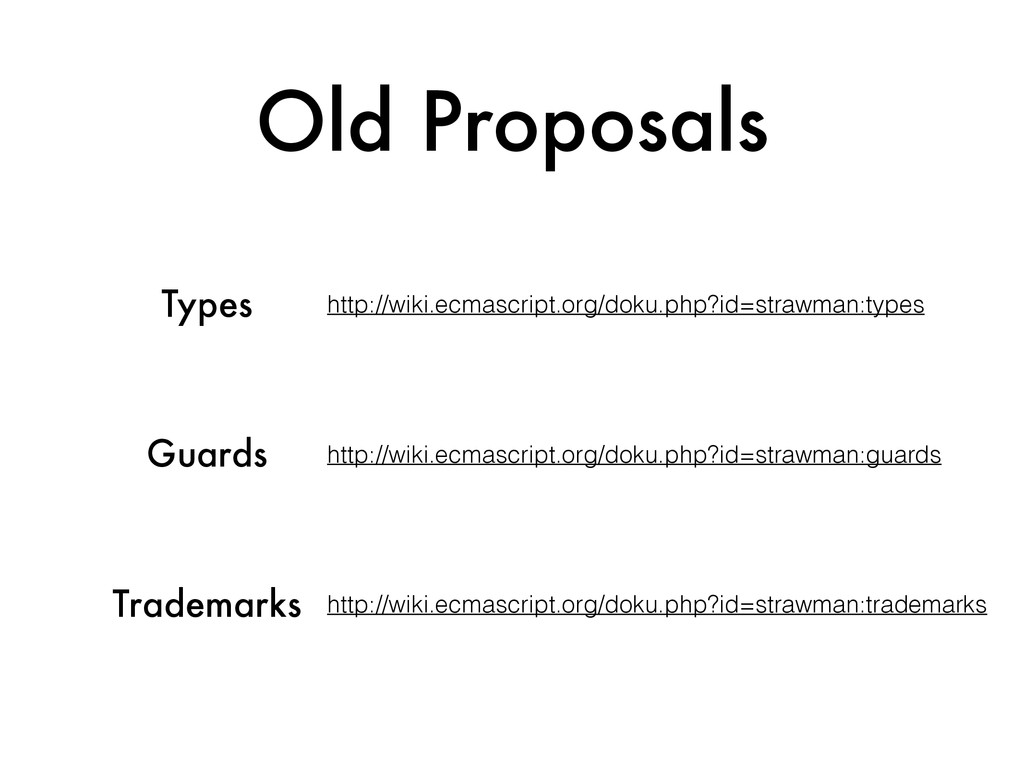 Old Proposals Types http://wiki.ecmascript.org/...