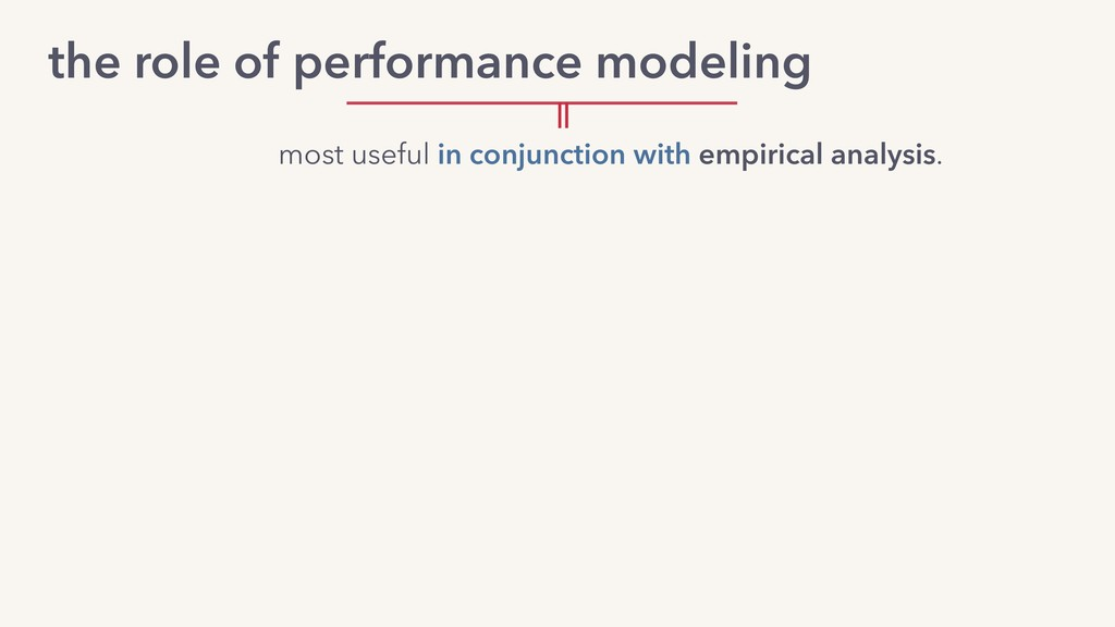 the role of performance modeling most useful in...