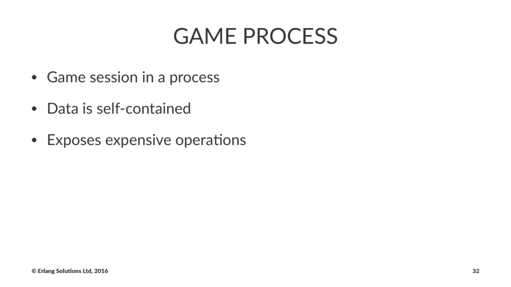 GAME PROCESS • Game session in a process • Data...