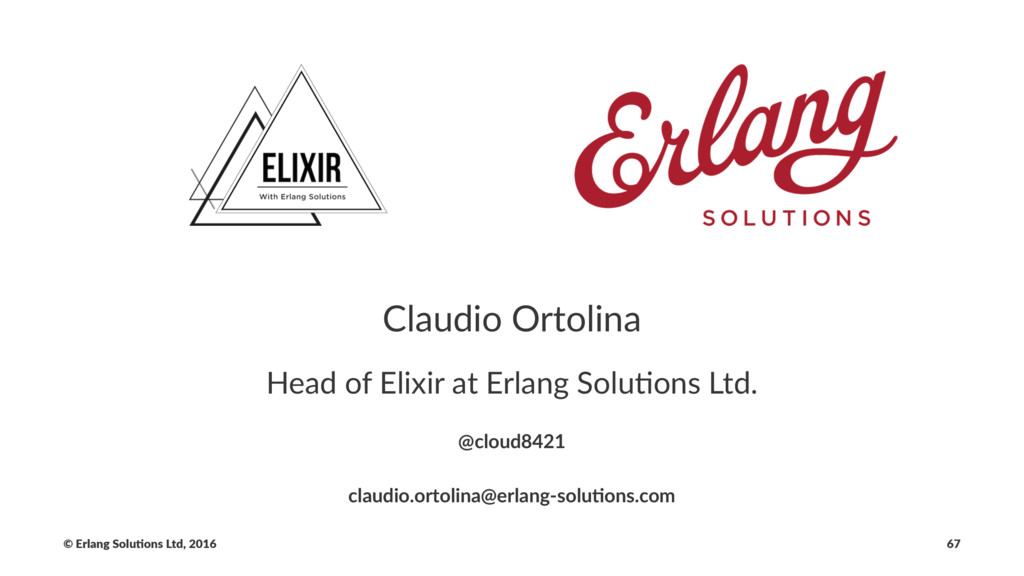 Claudio Ortolina Head of Elixir at Erlang Solu!...