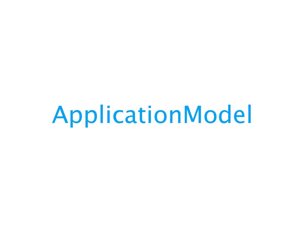 ApplicationModel
