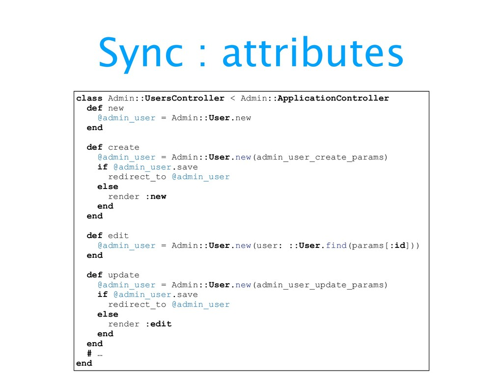 Sync : attributes class Admin::UsersController ...