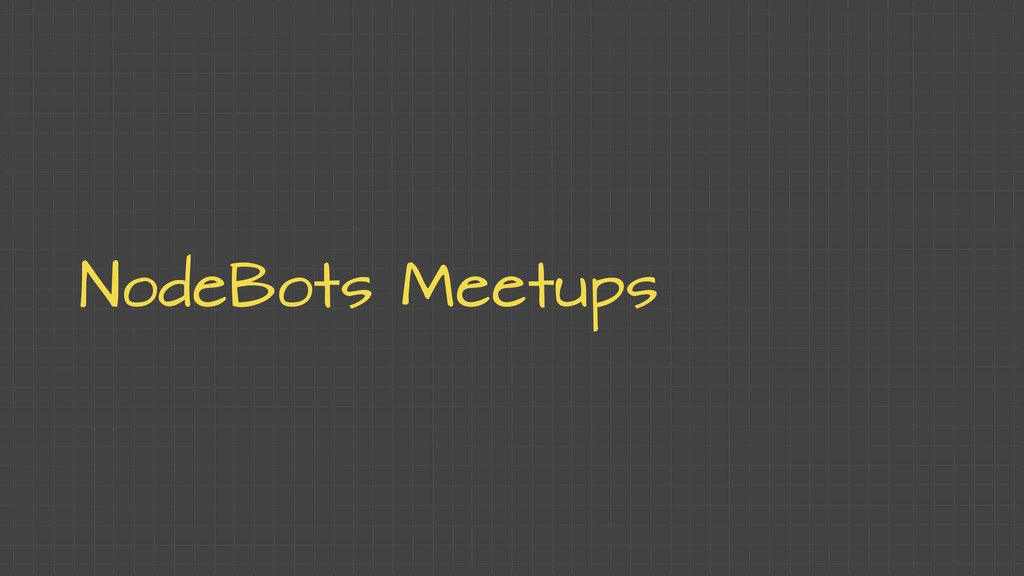 NodeBots Meetups