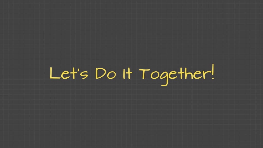 Let's Do It Together!