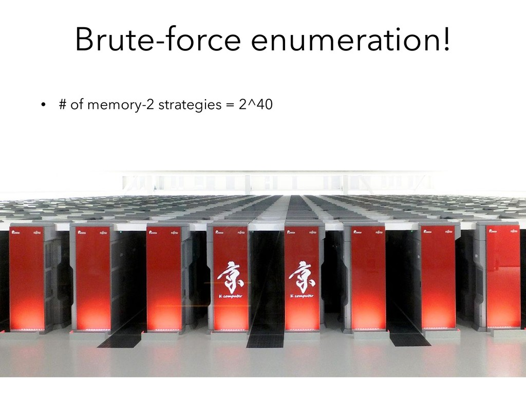 Brute-force enumeration! • # of memory-2 strate...