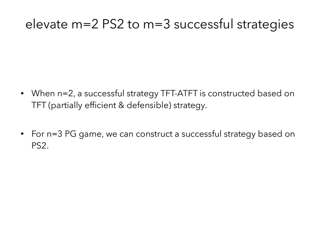 elevate m=2 PS2 to m=3 successful strategies • ...