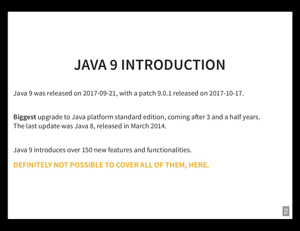 JAVA 9 INTRODUCTION Java 9 was released on 2017...