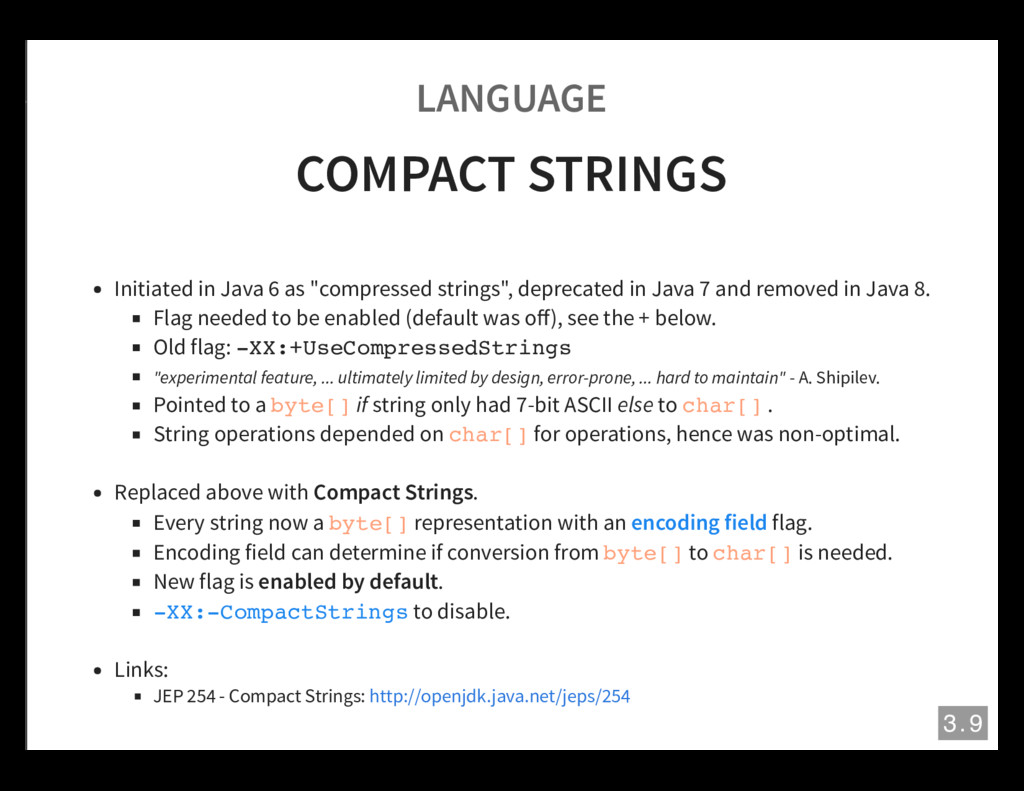 LANGUAGE COMPACT STRINGS Initiated in Java 6 as...