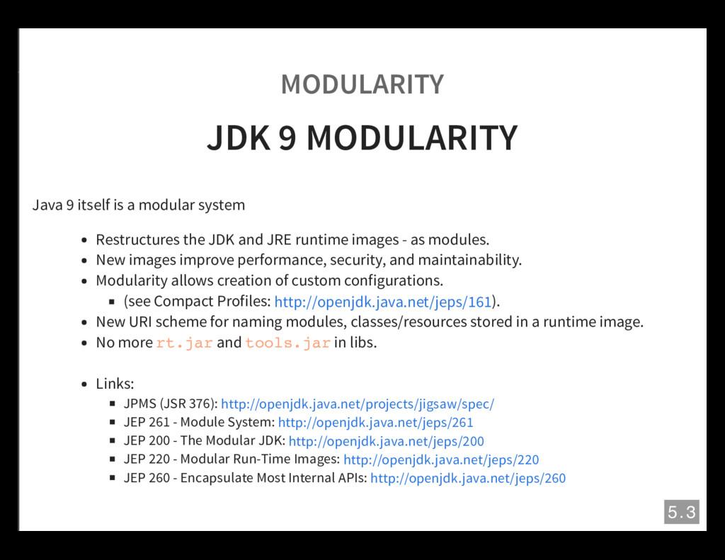 MODULARITY JDK 9 MODULARITY Java 9 itself is a ...