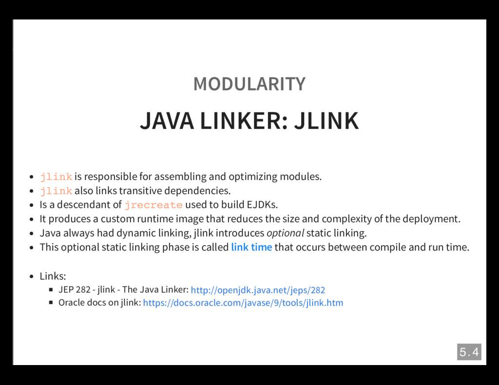 MODULARITY JAVA LINKER: JLINK jlink is responsi...