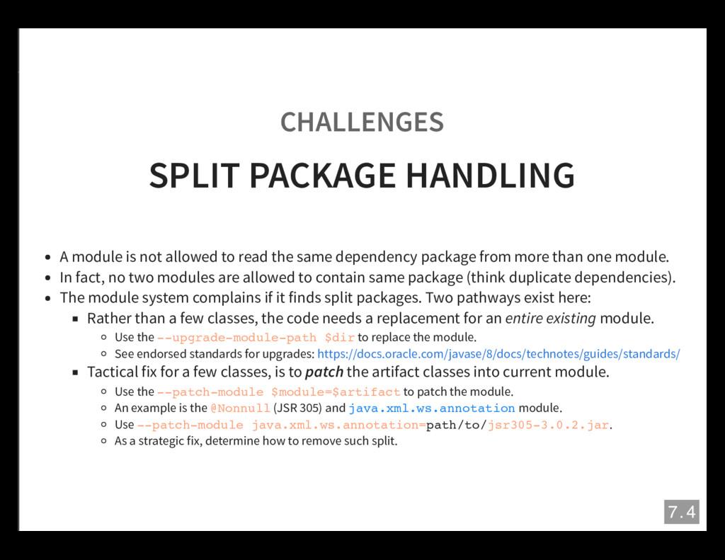 CHALLENGES SPLIT PACKAGE HANDLING A module is n...