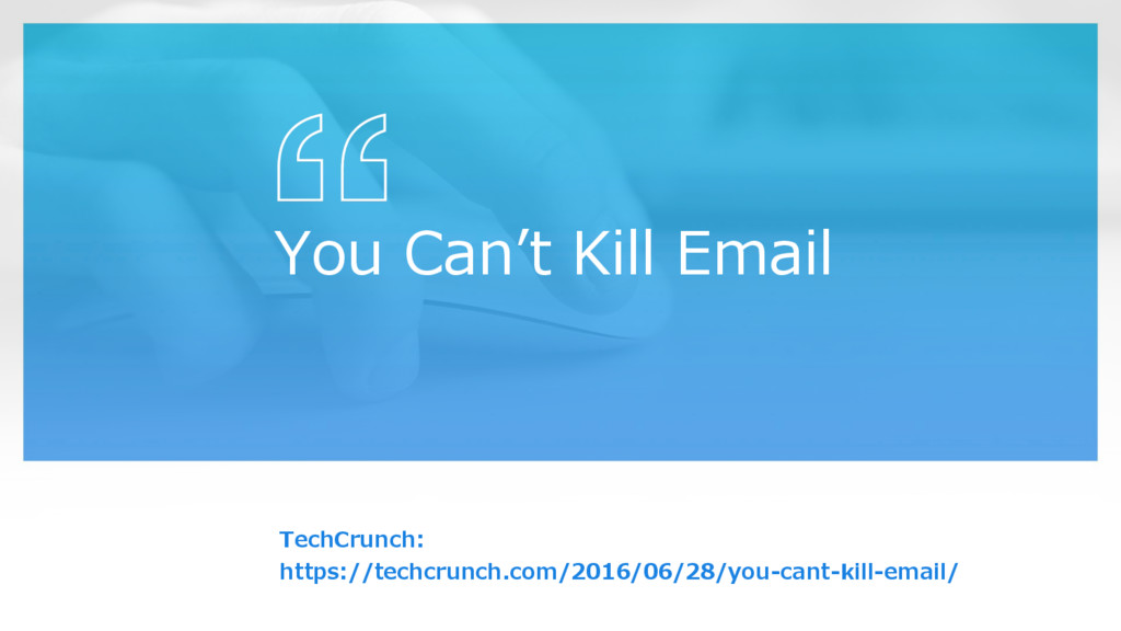 You Can''t Kill Email TechCrunch:  https://...