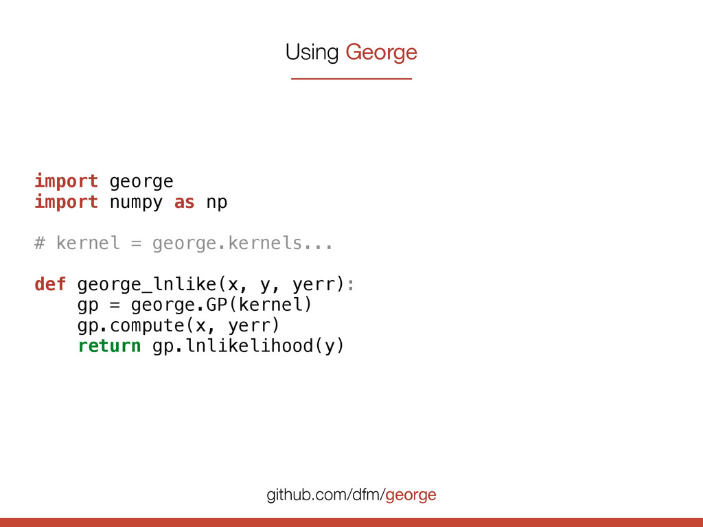 import george import numpy as np # kernel = geo...