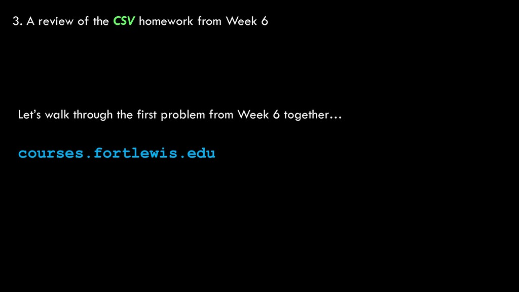 3. A review of the CSV homework from Week 6 cou...