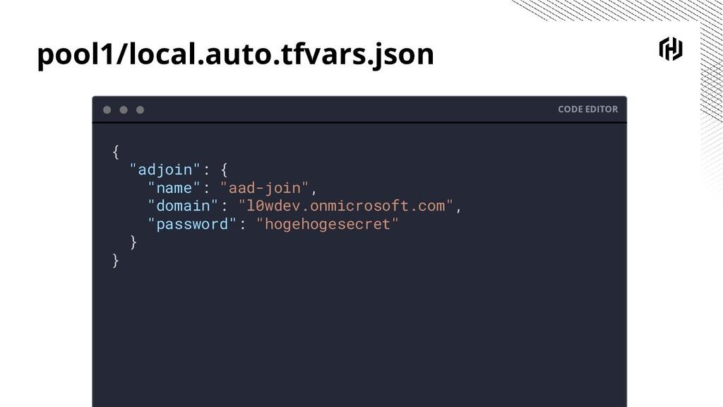"pool1/local.auto.tfvars.json CODE EDITOR { ""adj..."