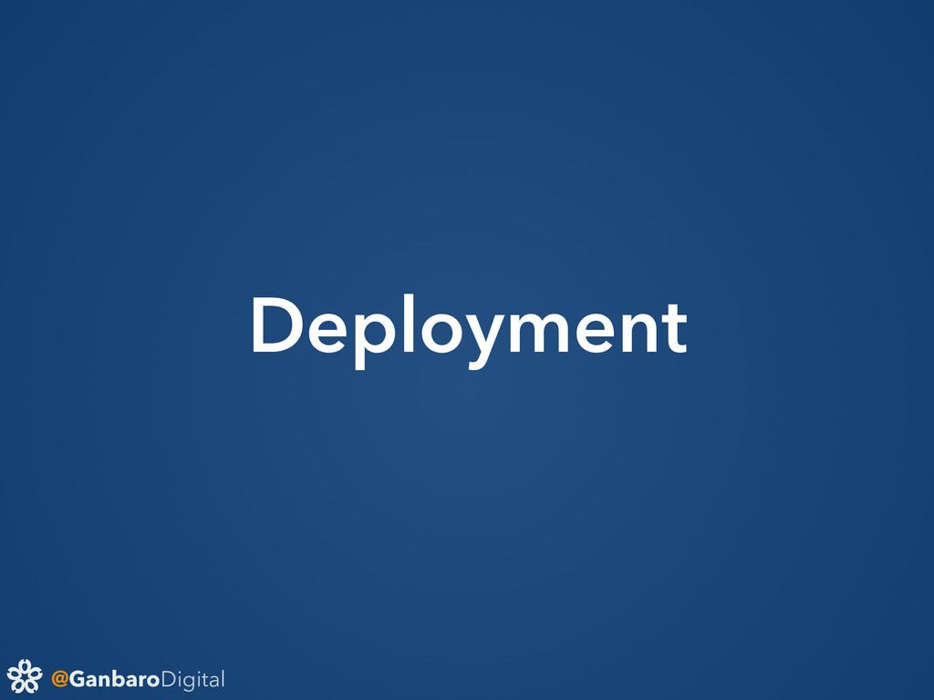 @GanbaroDigital Deployment
