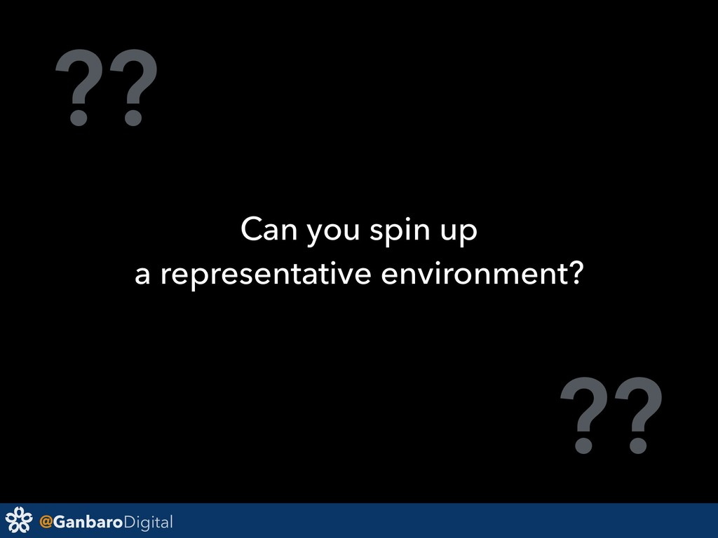 @GanbaroDigital ?? ?? Can you spin up a represe...