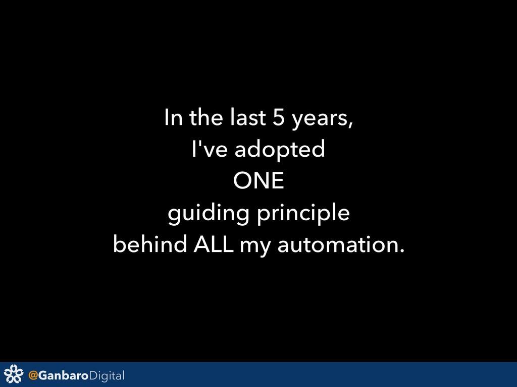 @GanbaroDigital In the last 5 years, I've adopt...
