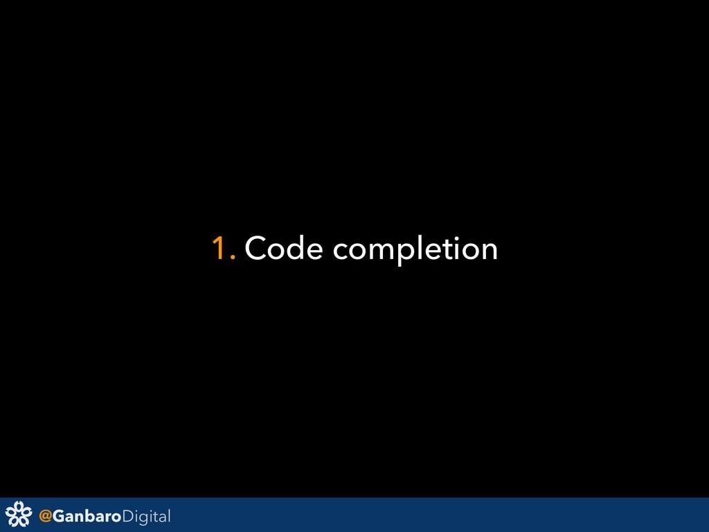 @GanbaroDigital 1. Code completion