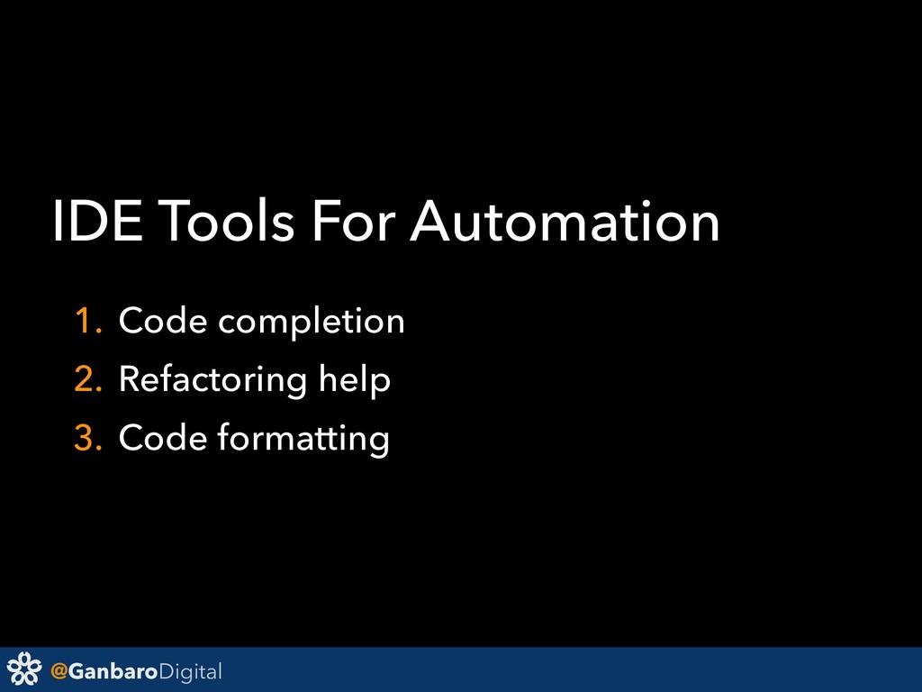 @GanbaroDigital IDE Tools For Automation 1. Cod...