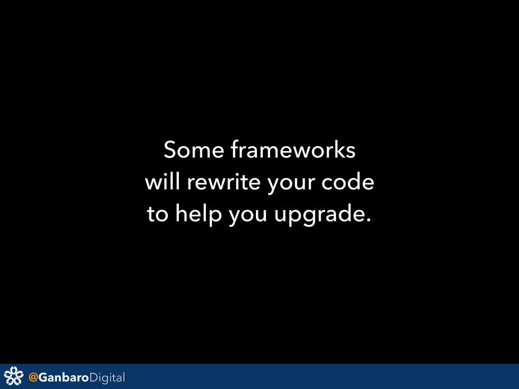 @GanbaroDigital Some frameworks will rewrite yo...