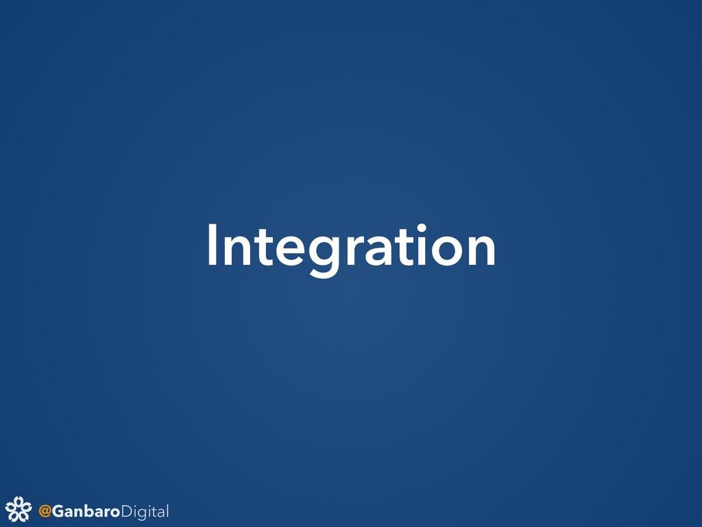 @GanbaroDigital Integration