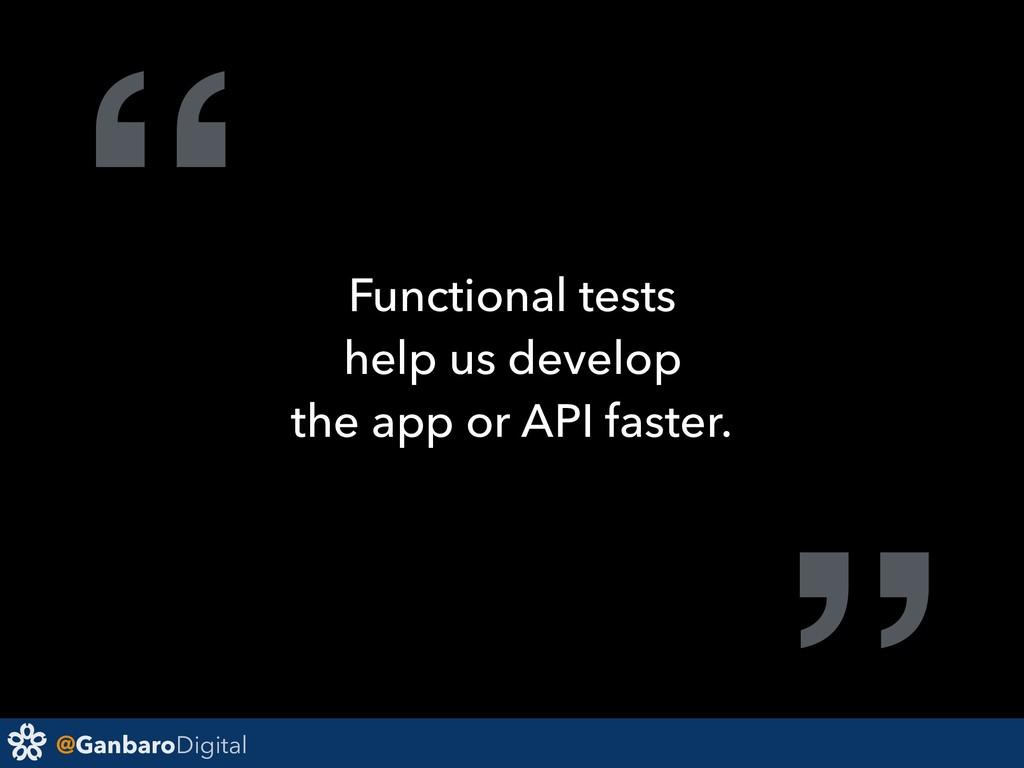 """@GanbaroDigital """" Functional tests help us deve..."""