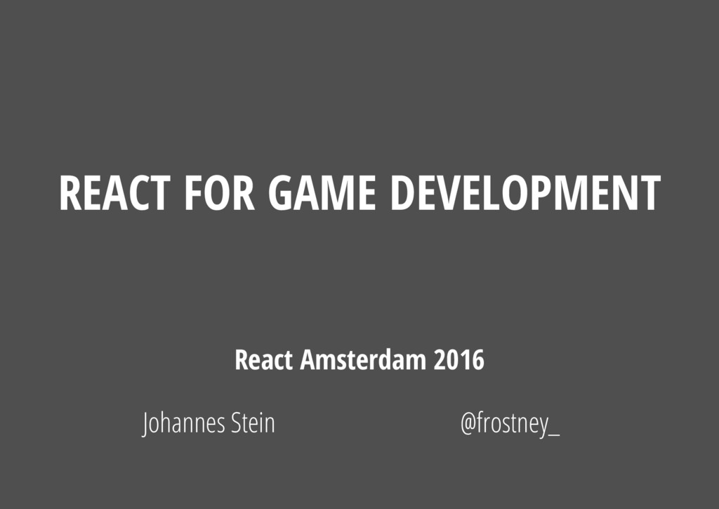React Amsterdam 2016 Johannes Stein @frostney_ ...