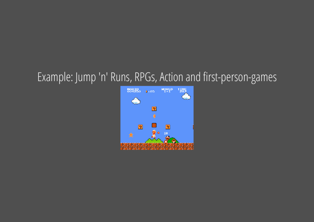 Example: Jump 'n' Runs, RPGs, Action and rst-pe...