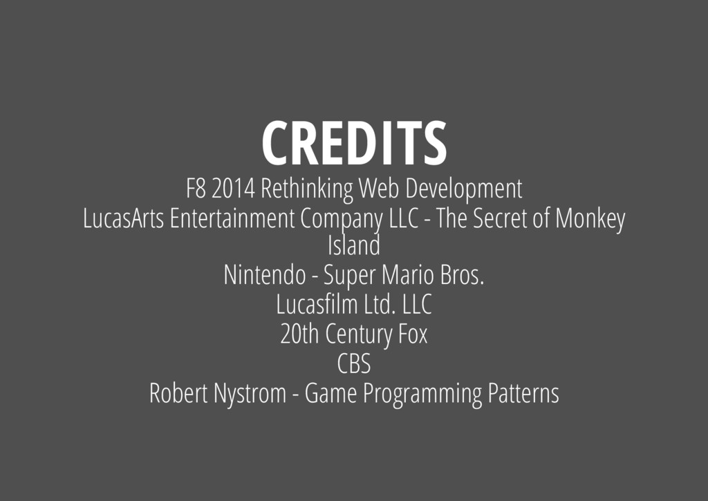 CREDITS F8 2014 Rethinking Web Development Luca...