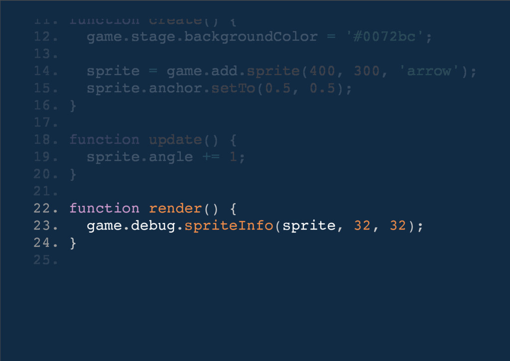 22. function render() { 23. game.debug.spriteIn...