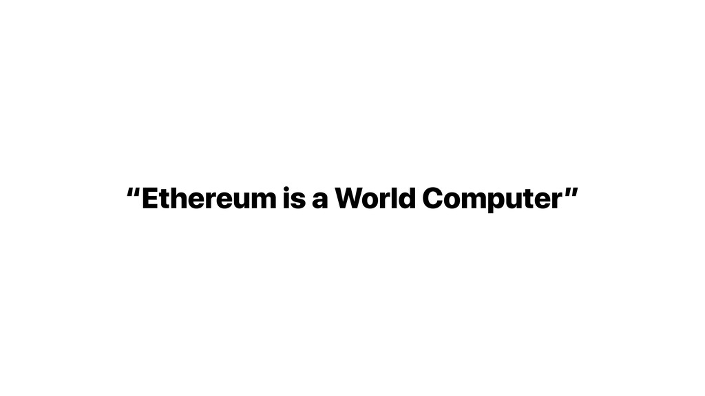 """Ethereum is a World Computer"""