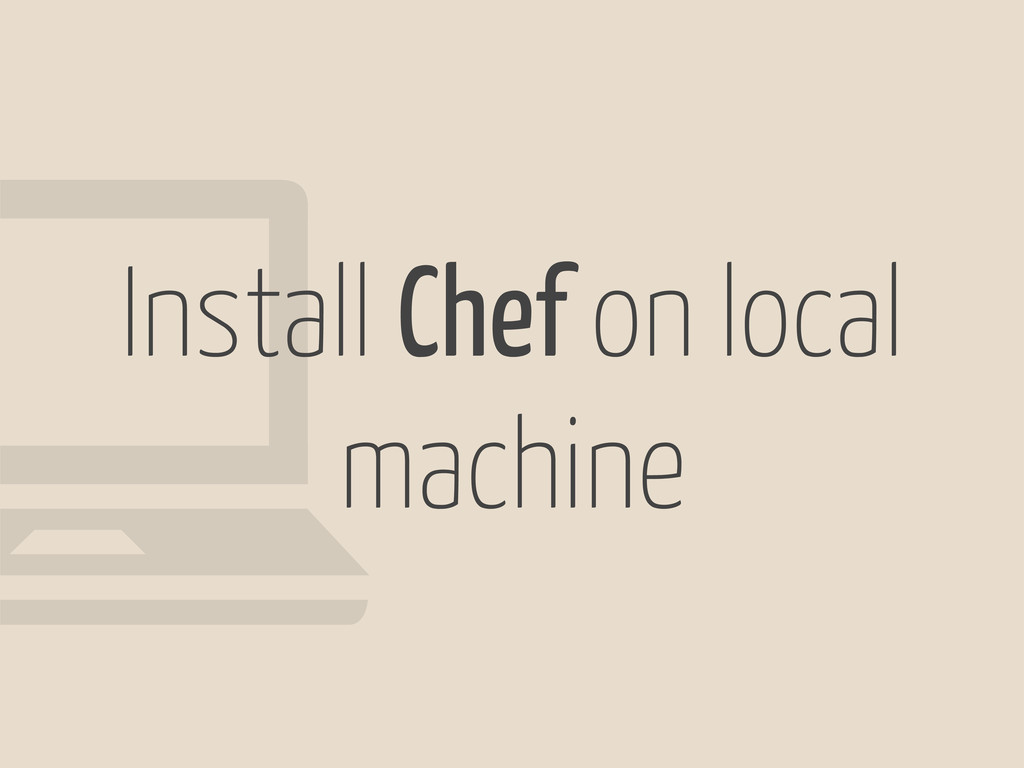 Install Chef on local machine !
