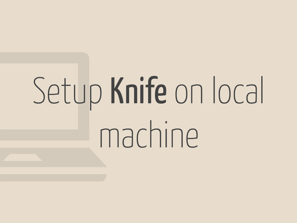 Setup Knife on local machine !