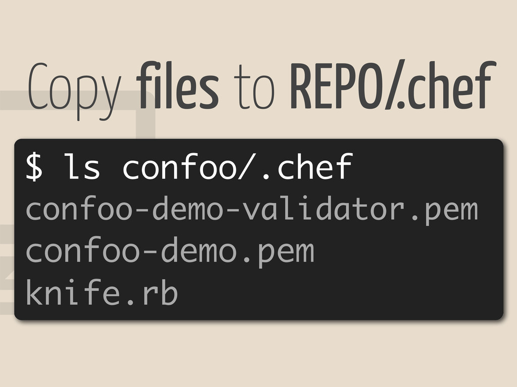 ! $ ls confoo/.chef confoo-demo-validator.pem c...