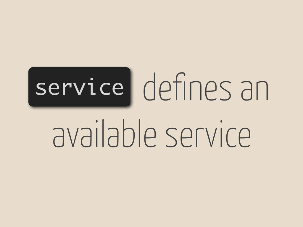 service defines an available service