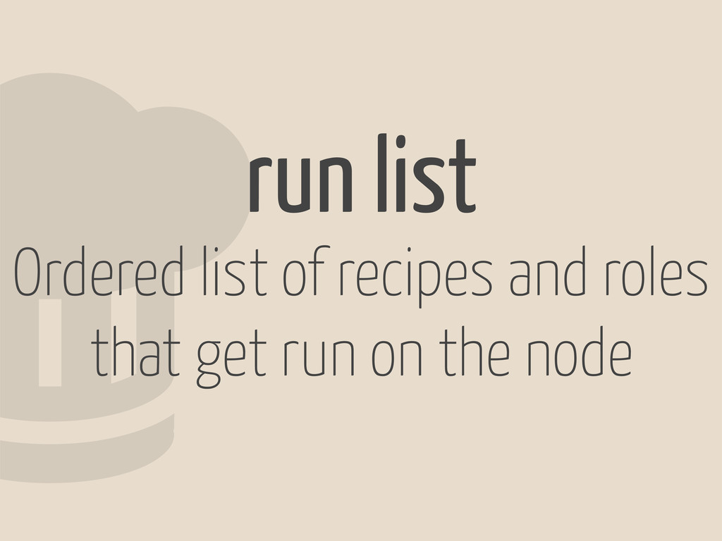 2run list Ordered list of recipes and roles tha...