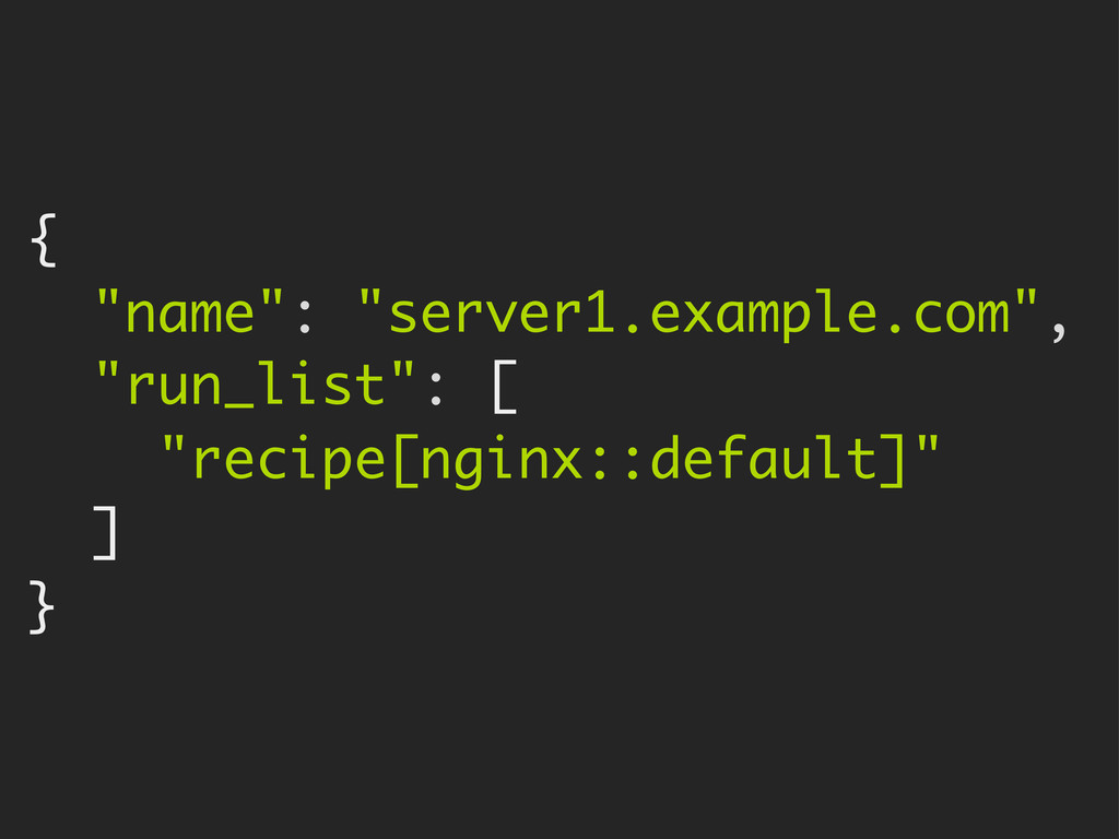 "{ ""name"": ""server1.example.com"", ""run_list"": [ ..."