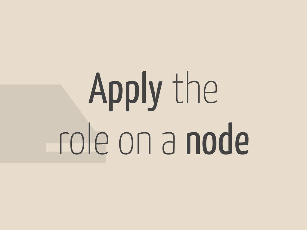 Apply the role on a node #