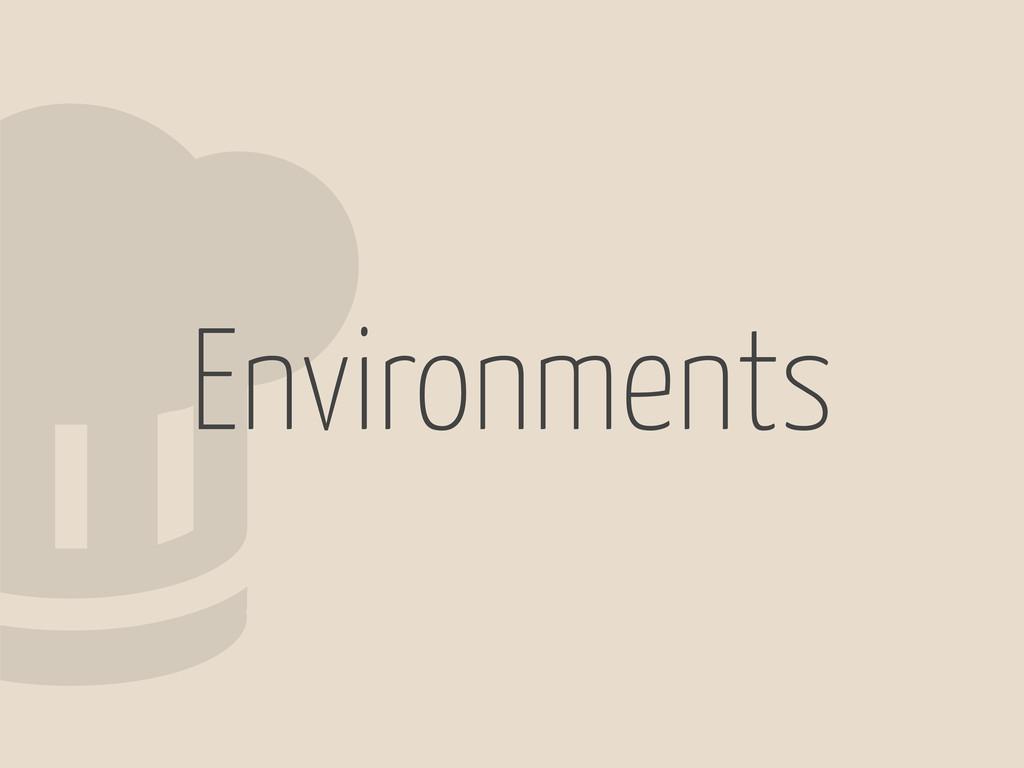 2 Environments