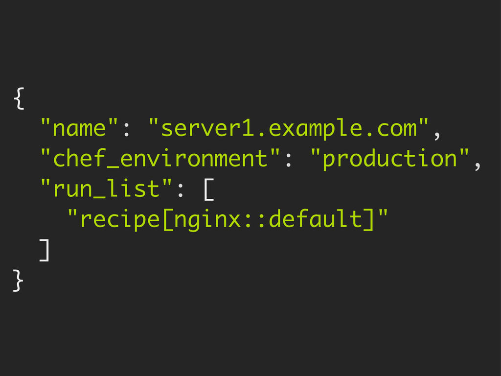 "{ ""name"": ""server1.example.com"", ""chef_environm..."