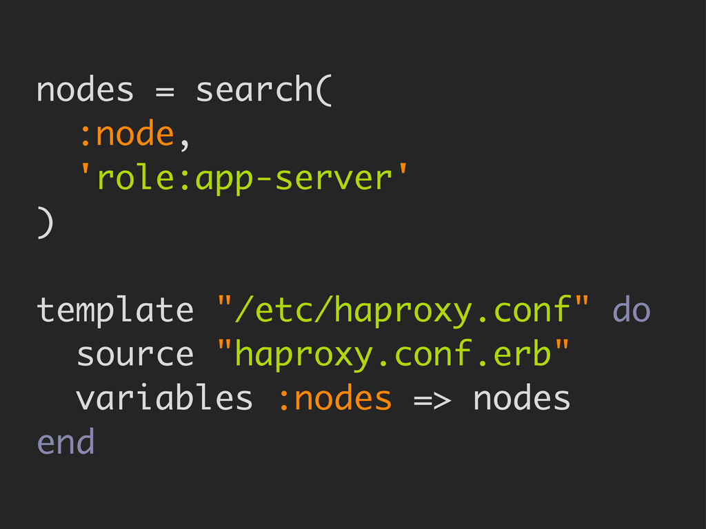 nodes = search( :node, 'role:app-server' ) temp...