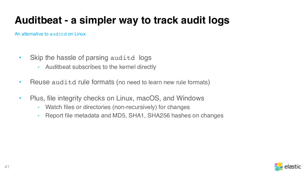 41 • Skip the hassle of parsing auditd logs ‒ A...