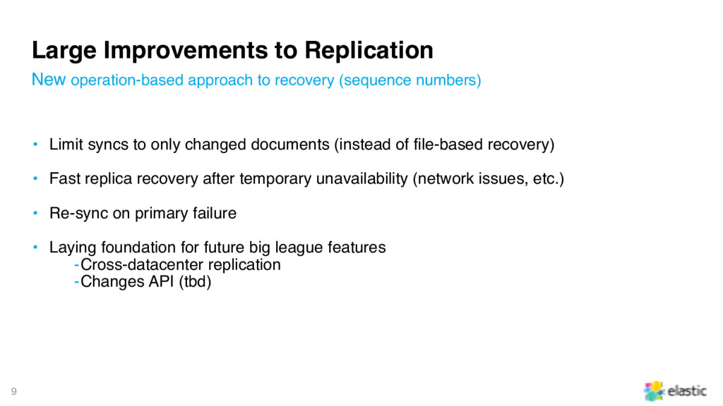 9 Large Improvements to Replication • Limit syn...